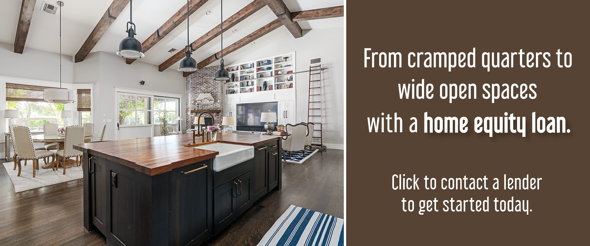 Open concept home - From cramped quarters to wide open spaces with a home equity loan Banner