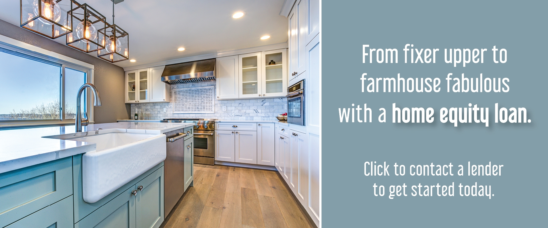 Updated kitchen - From fixer upper to farmhouse fabulous with a home equity loan Banner