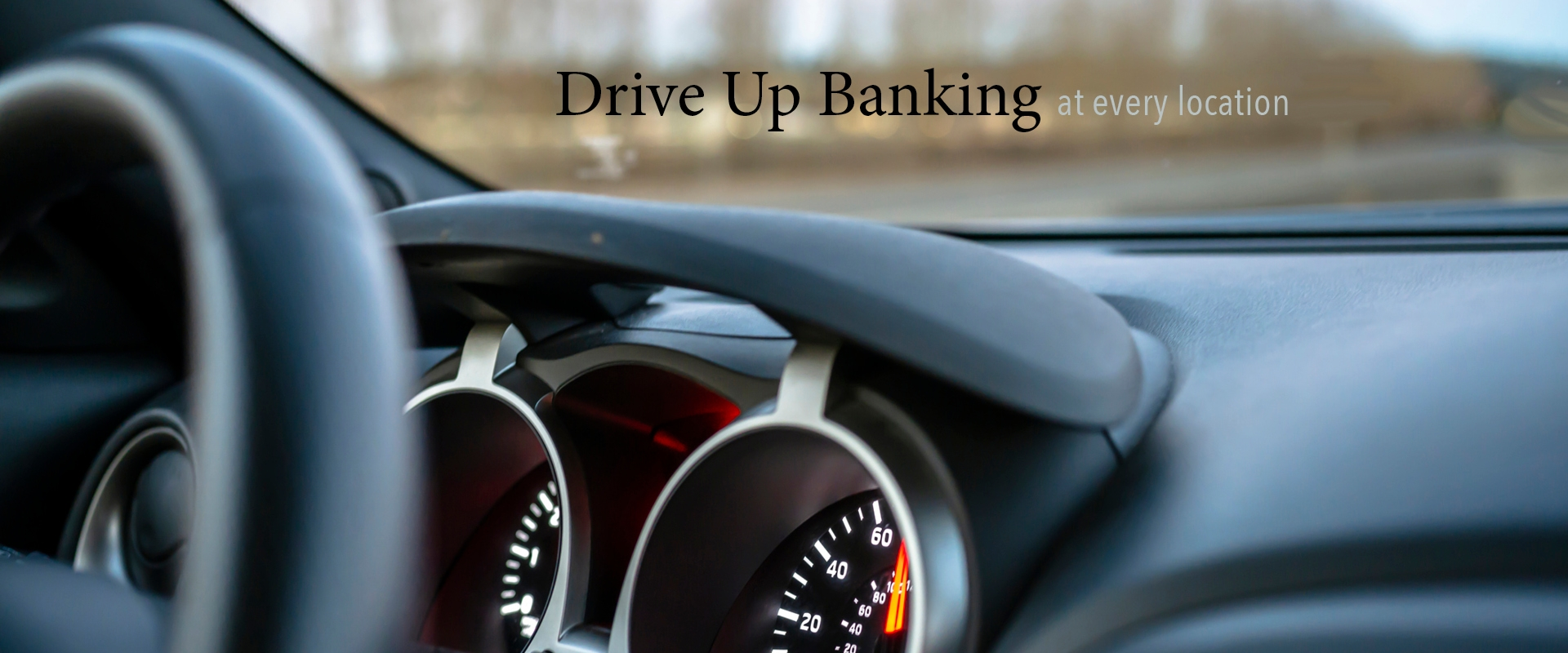 Drive up banking at every location Banner