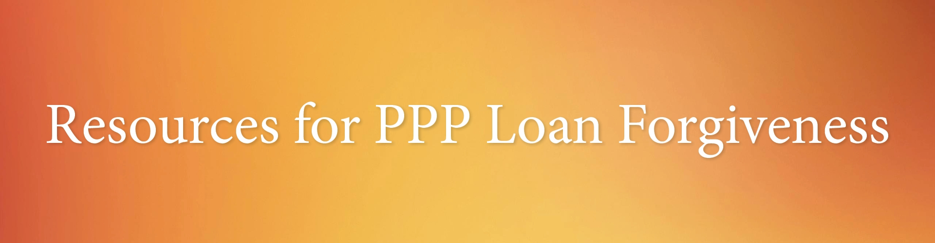 Resources for PPP Loan Forgiveness Banner