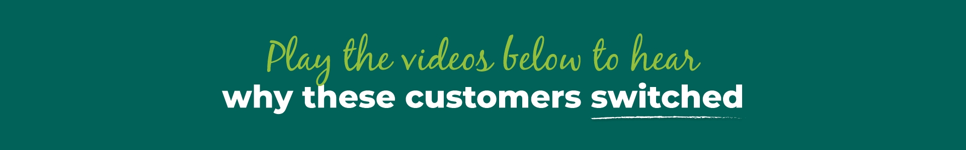 Click the videos below to hear why these customers switched Banner