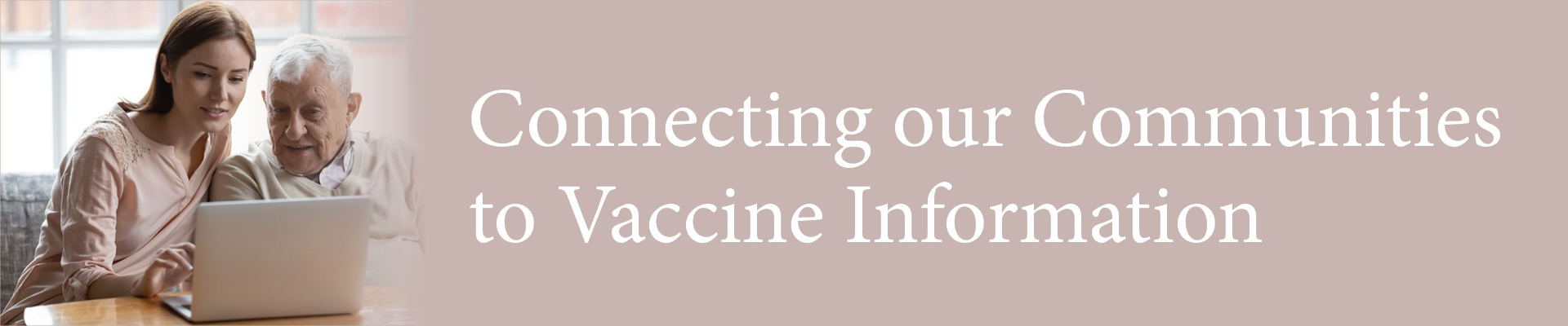 Connectng our Communities to Vaccine Information Banner
